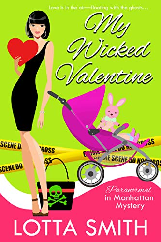 My Wicked Valentine (Paranormal in Manhattan Mystery: A Cozy Mystery Book 18) by [Smith, Lotta]