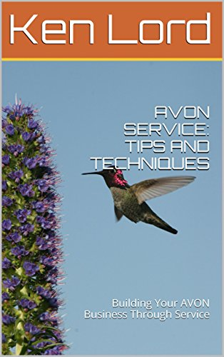 AVON SERVICE: TIPS AND TECHNIQUES: Building Your AVON Business Through Service