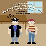 The Adventures of Pirate James and Pirate Pete in the Missing Gumballs, Andrew J. Wood, 1451272286