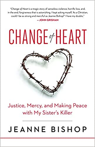 Change of heart justice mercy and making peace with my sisters change of heart justice mercy and making peace with my sisters killer kindle edition by jeanne bishop religion spirituality kindle ebooks fandeluxe Image collections