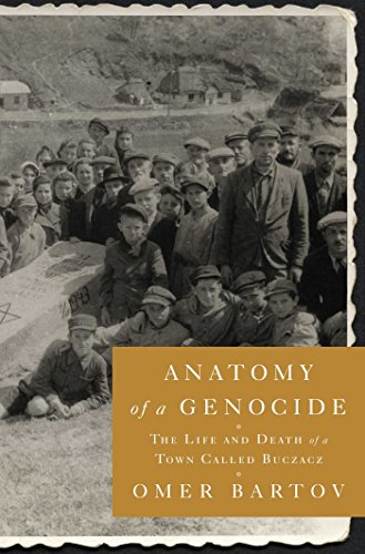 Image of Anatomy of a Genocide: The Life and Death of a Town Called Buczacz