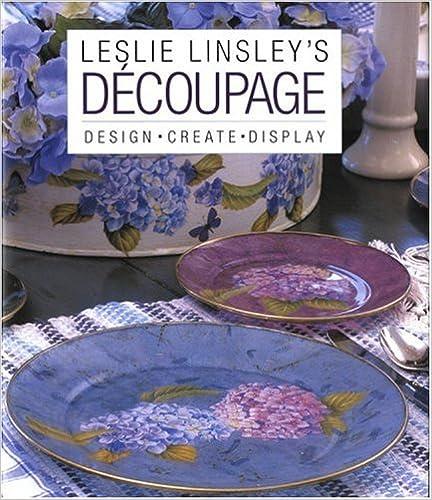 Book Leslie Linsley's Découpage: Design * Create * Display