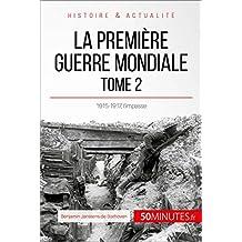 La Première Guerre mondiale (Tome 2): 1915-1917, l'impasse (Grandes Batailles t. 44) (French Edition)