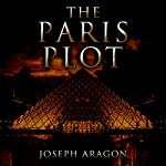 The Paris Plot | Joseph Aragon