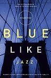 Blue Like Jazz- Nonreligious Thoughts on Christian Spirituality --2003 publication