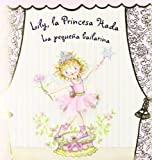La pequena bailarina / The Little Dancer (Lily, La Princesa Hada / Lily, Fairy Princess) (Spanish Edition)