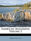 American Biography, Jeremy Belknap, 1179393066