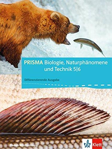 PRISMA Biologie, Naturphänomene und Technik 5/6. Differenzierende Ausgabe Baden-Württemberg: Schülerbuch Klasse 5/6