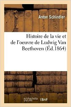 Histoire de la vie et de l'oeuvre de Ludwig Van Beethoven (Éd.1864)
