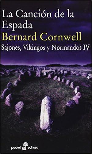 La canción de la espadade Bernard Cornwell