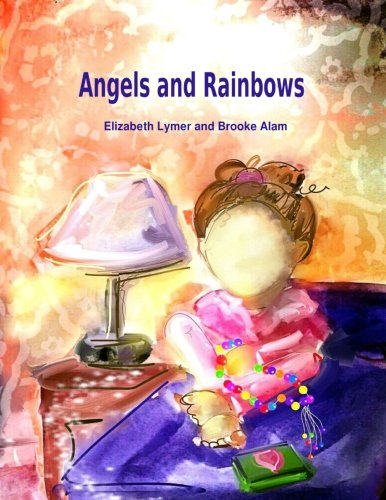 Read Online Angels and Rainbows PDF