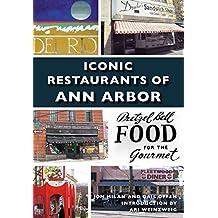 Iconic Restaurants of Ann Arbor (Images of America)