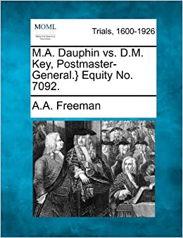 Bitorrent Descargar M.a. Dauphin Vs. D.m. Key, Postmaster-general.} Equity No. 7092. Leer Formato Epub