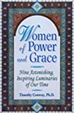 Women of Power and Grace : Nine Astonishing, Inspiring Luminaries of Our Time, Conway, Timothy, 1882978277