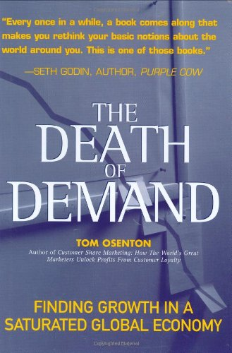 The Death of Demand: Finding Growth in a Saturated Global Economy (Financial Times Prentice Hall Books)