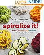 #7: Spiralize It!: Creative Spiralizer Recipes for Every Type of Eater