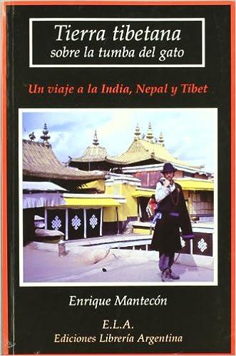 Tierra tibetana sobre la tumba del gato : un viaje a la India, Nepal y Tibet: 9788489836464: Amazon.com: Books