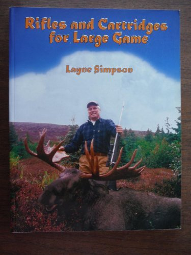 - Rifles and Cartridges for Large Game: From Deer to Bear-Advice on the Choice of a Rifle