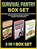 Survival Pantry Box Set: Beginners and Advanced Guides with New and Modern Tips on Food and Water Storage, Canning and Preserving (Survival Pantry, Survival ... books, survival pantry ultimate guide)