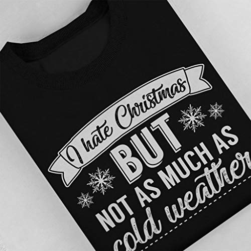 Women's As Christmas Cold Much But Sweatshirt Not Hate Weather I Black wRI8qS