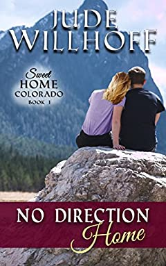 No Direction Home (Sweet Home Colorado Book 1)