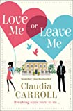 """Love Me Or Leave Me"" av Claudia Carroll."