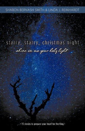 Starry, Starry, Christmas Night: Shine on Us Your Holy Light - 15 stories to prepare your heart for the King