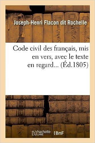 Book Code Civil Des Francais, MIS En Vers, Avec Le Texte En Regard... (Ed.1805) (Sciences Sociales)