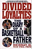Divided Loyalties: The Diary of a Basketball Father
