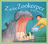 Z Is for Zookeeper, Roland Smith, 1585361585