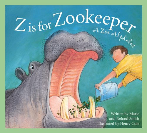 Z Is for Zookeeper: A Zoo Alphabet (Science Alphabet)