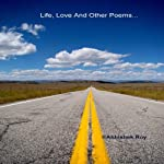 Life,Love And Other Poems | Abhishek Roy