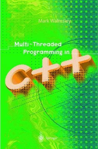 Multi-Threaded Programming in C++ by Mark Walmsley (1999-11-23)