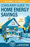Consumer Guide to Home Energy Savings, Alex Wilson and Jennifer Thorne Amann, 0865716021