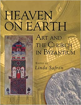 Book Heaven on Earth: Art and the Church in Byzantium