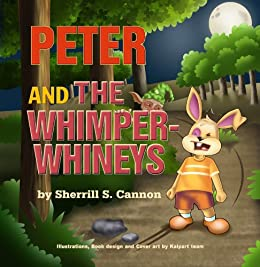 Peter and the Whimper-Whineys by [Cannon, Sherrill S.]