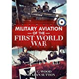 Military Aviation in the First World War