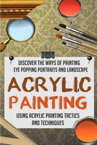 acrylic-painting-discover-the-ways-of-painting-eye-popping-portraits-and-lands-acrylic-painting-tech