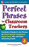 Perfect Phrases for Classroom Teachers, Christine Canning Wilson, 0071630155