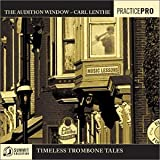 The Audition Window-Timeless Trombone Tales by Carl Lenthe (2003-05-06)