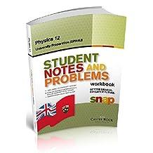 Snap Physics 12 University Prepration (SPH4U) ,Student Notes and Problems Workbook