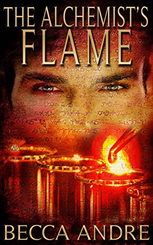 The Alchemists Flame Final Formula Series Book 3 By Andre