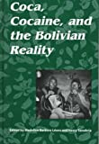 Coca, Cocaine, and the Bolivian Reality 9780791434819