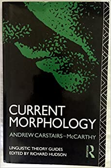 Book Current Morphology (Linguistic Theory Guides)