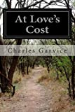 At Love's Cost, Charles Garvice, 1499697694
