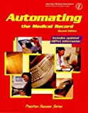 Automating the Medical Record, Daigrepont, Jeffery P. and Landholt, Thomas F., 1579475450