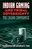 Indian Gaming and Tribal Sovereignty, Steven Andrew Light and Kathryn R. L. Rand, 0700614060