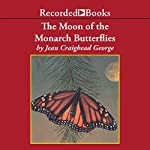 The Moon of the Monarch Butterflies   Jean Craighead George