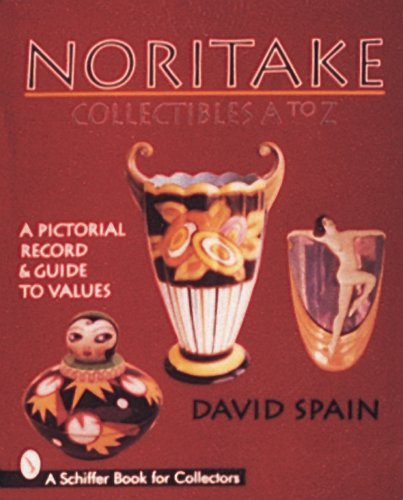 Noritake Collectibles A to Z: A Pictorial Record & Guide to Values (Schiffer Book for Collectors) ()