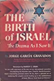 The Birth of Israel;: The drama as I saw it